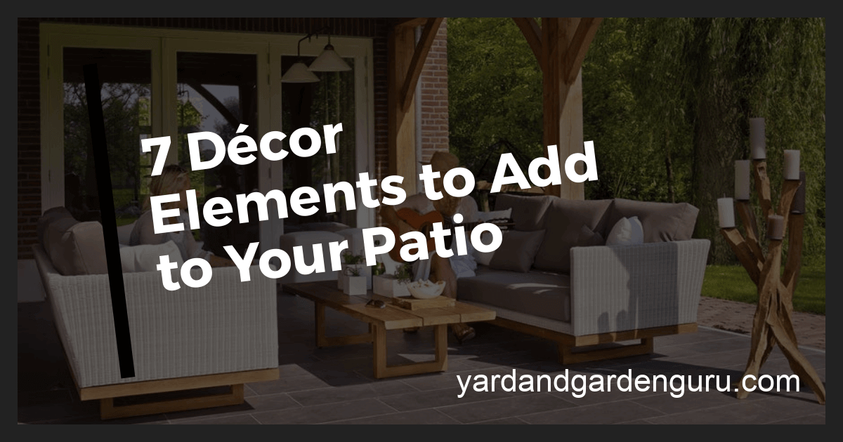 7 Décor Elements to Add to Your Patio